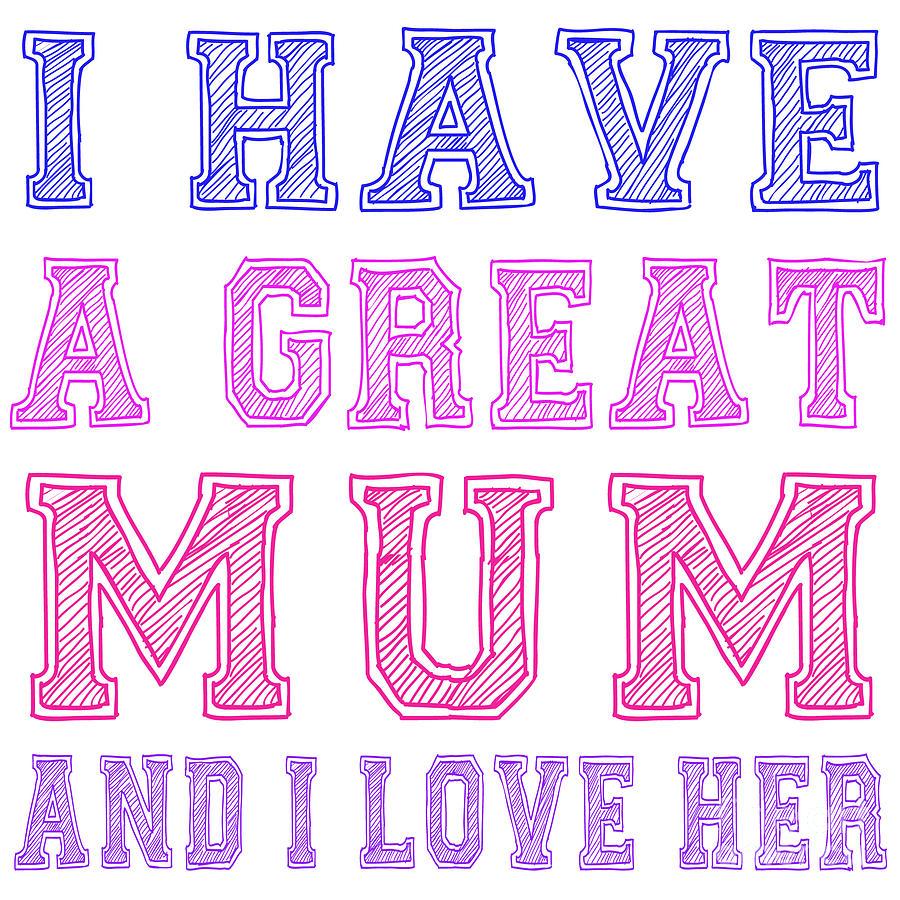 I Love Mum Digital Art