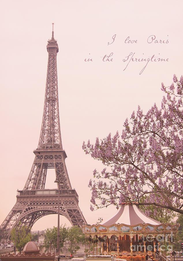 I Love Paris In The Springtime Photograph By Heidi Hermes
