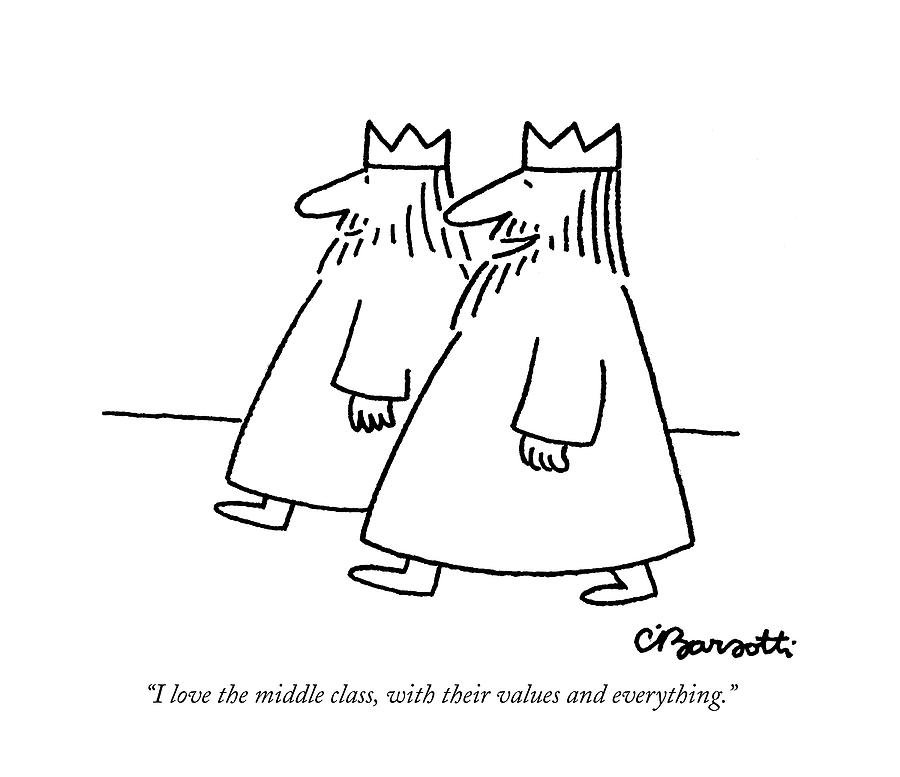 I Love The Middle Class Drawing by Charles Barsotti