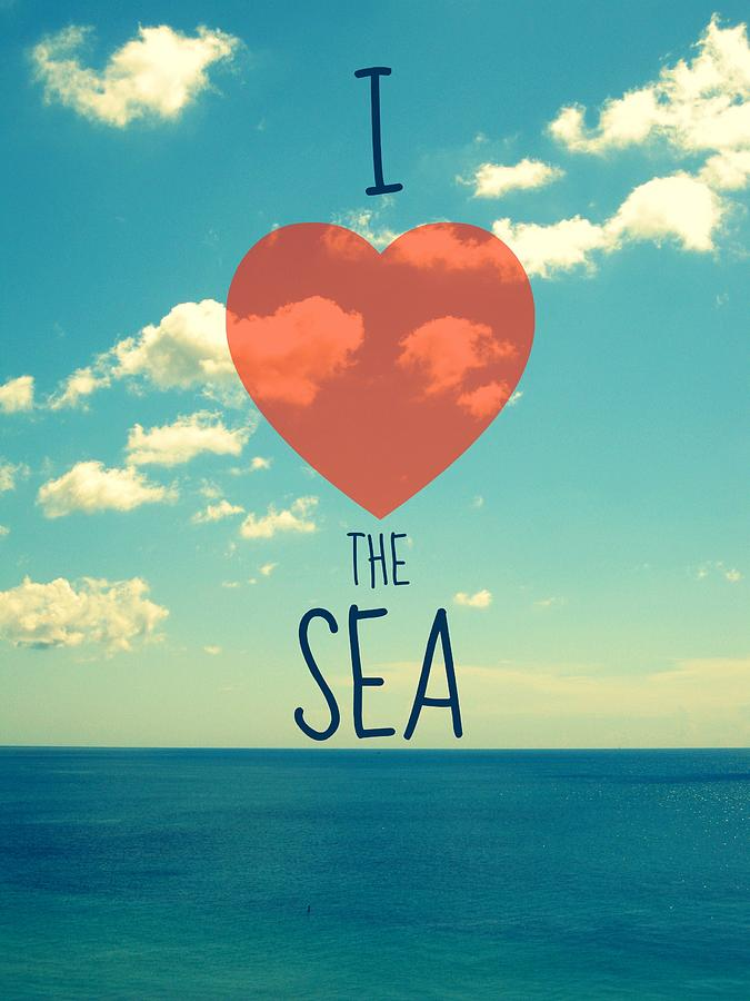 Ocean Photograph Photograph - I Love The Sea by Maya Nagel