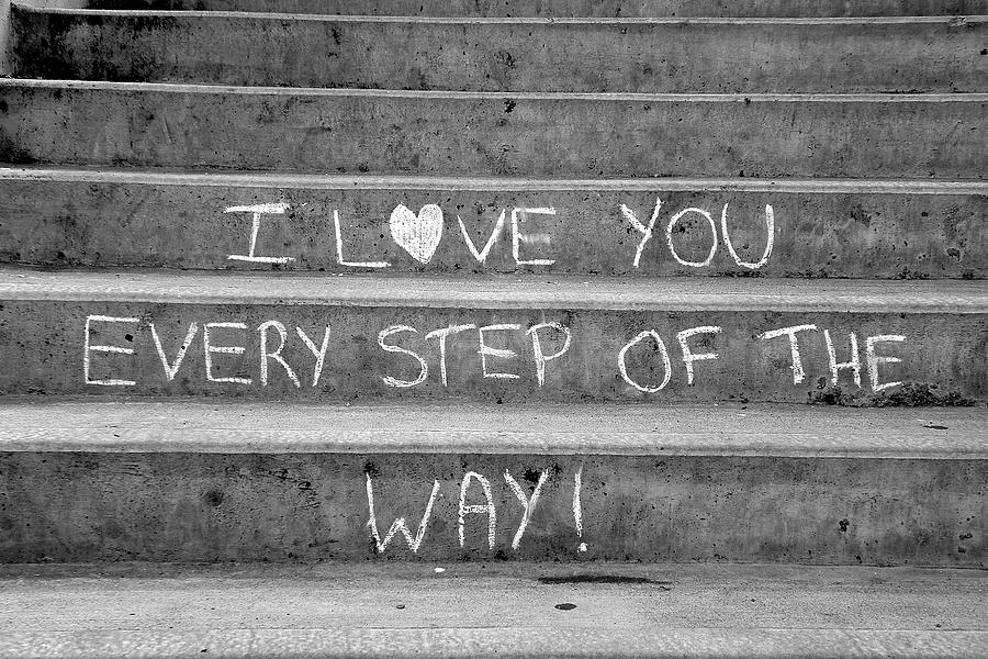Decor Photograph - I Love You Every Step of The Way by Brian Chase