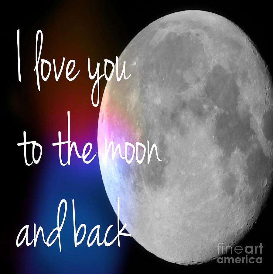 Moon Photograph - I Love You To The Moon And Back by Jennifer Kimberly