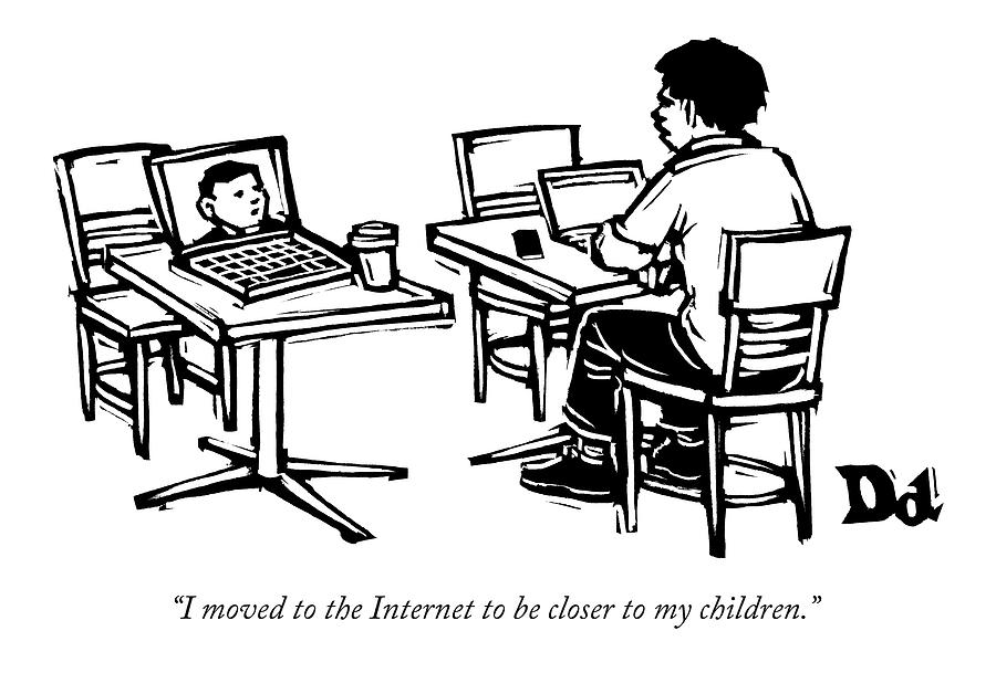 I Moved To The Internet To Be Closer Drawing by Drew Dernavich