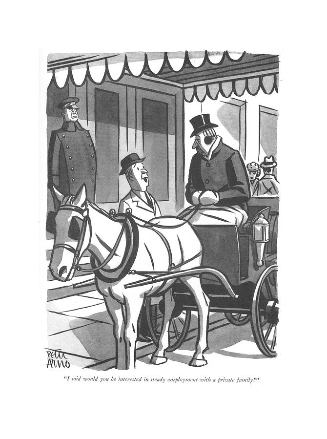 I Said Would You Be Interested In Steady Drawing by Peter Arno