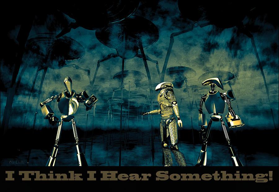 Android Digital Art - I Think I Hear Something by Bob Orsillo