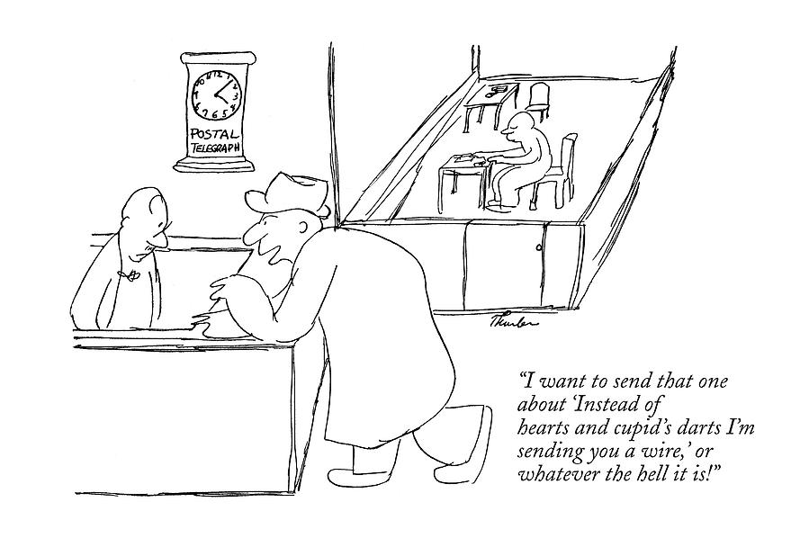 I Want To Send That One About instead Of Hearts Drawing by James Thurber