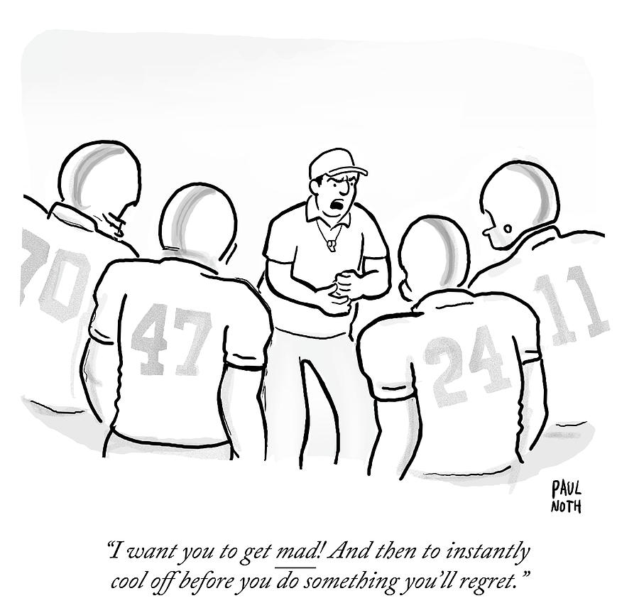 I Want You To Get Mad Drawing by Paul Noth