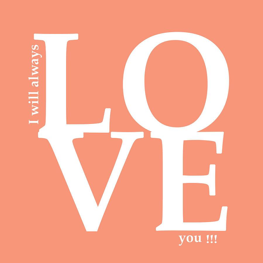 Love Digital Art - I Will Always Love You by Mark Ashkenazi