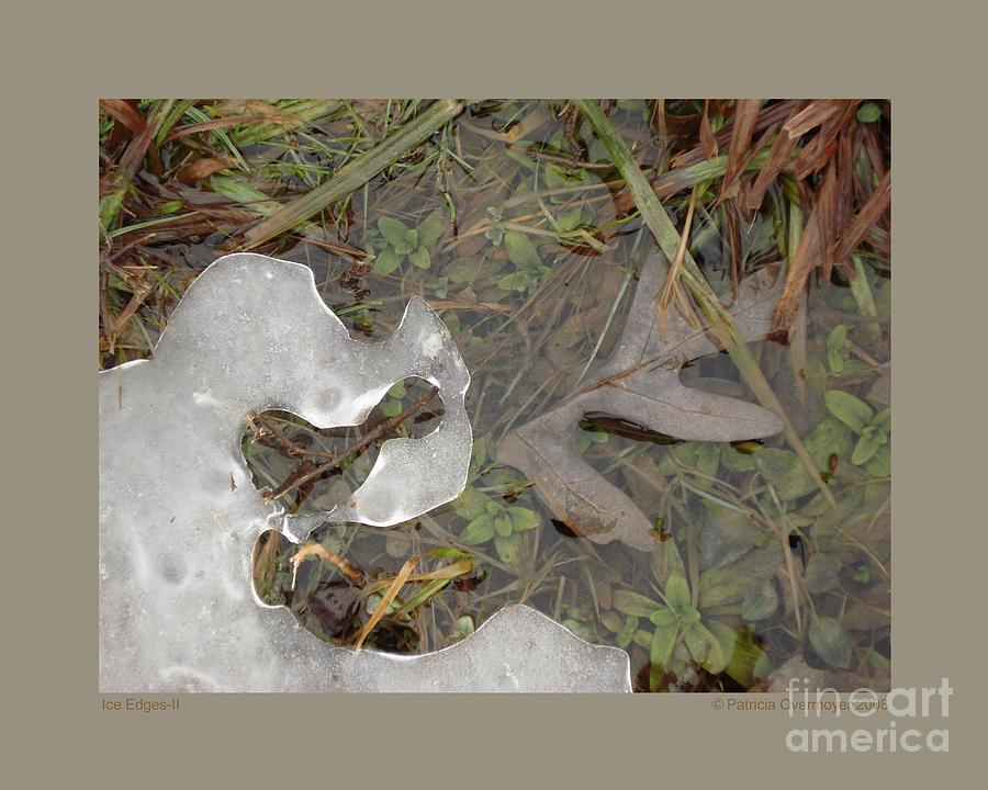 Ice Photograph - Ice Edges-ii by Patricia Overmoyer