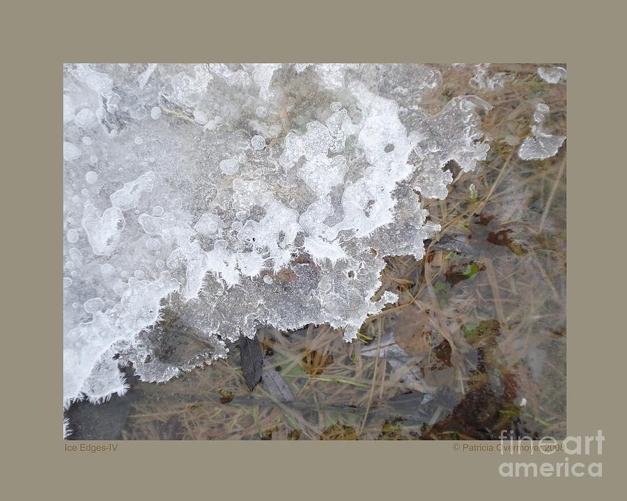 Ice Photograph - Ice Edges-iv by Patricia Overmoyer