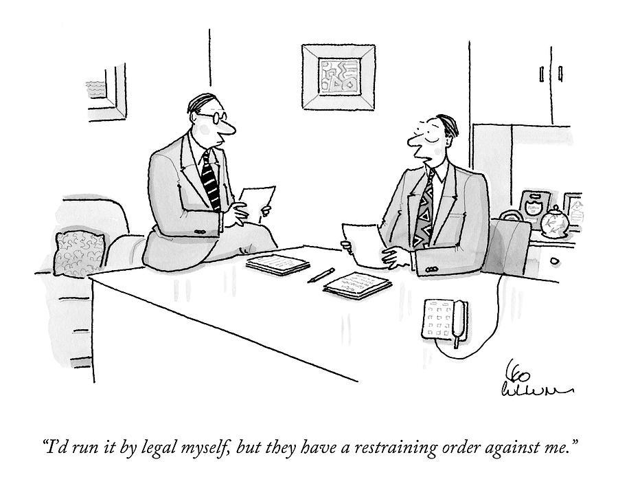 Id Run It By Legal Myself Drawing by Leo Cullum