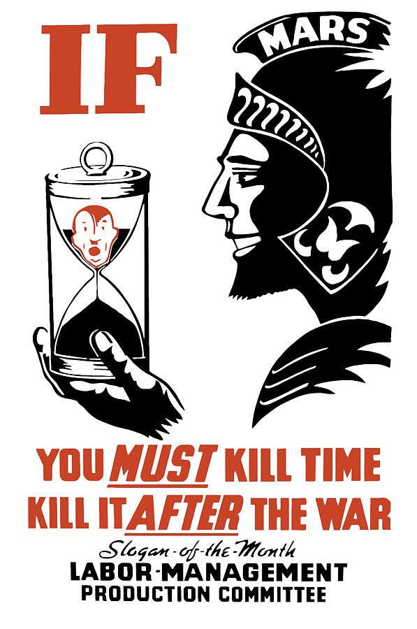 Propaganda Painting - If You Must Kill Time - Kill It After The War by War Is Hell Store