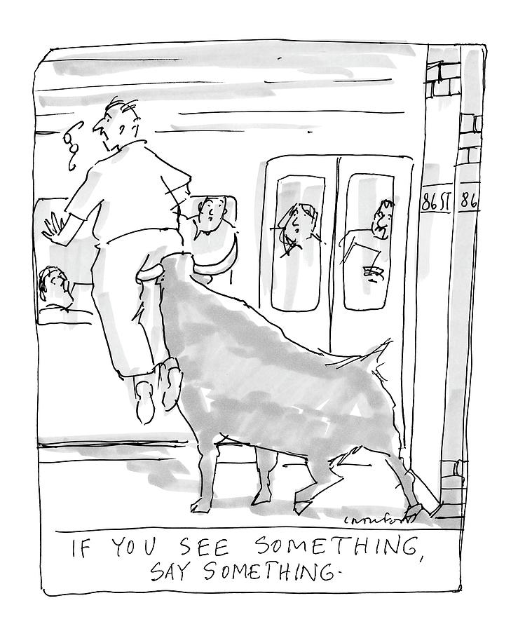 If You See Something Drawing by Michael Crawford