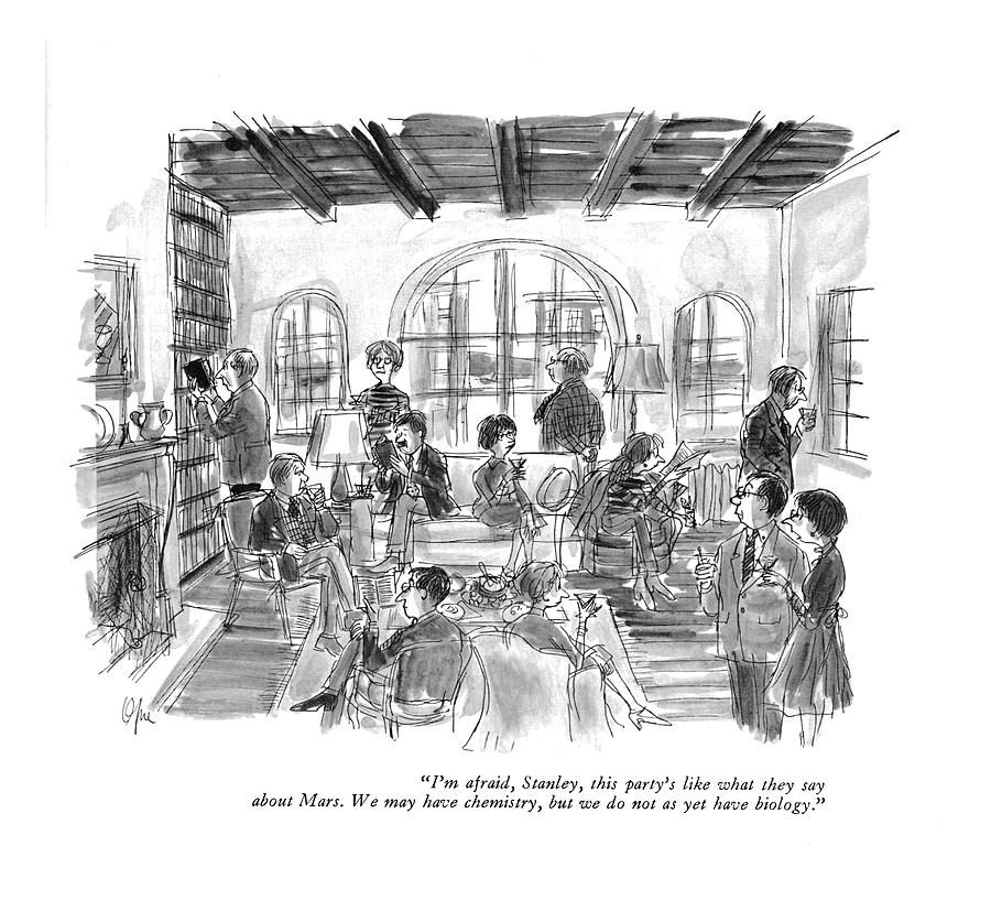 Im Afraid, Stanley, This Partys Like What Drawing by Everett Opie