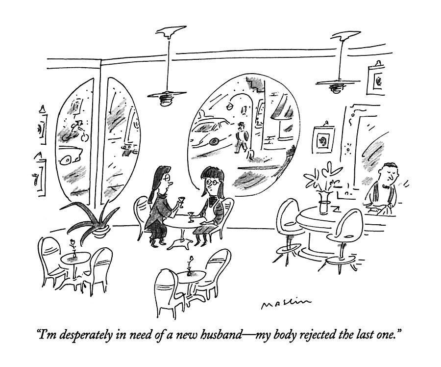 Im Desperately In Need Of A New Husband - Drawing by Michael Maslin