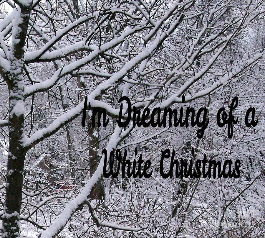 christmas photograph im dreaming of a white christmas by gail matthews - I Ve Been Dreaming Of A White Christmas