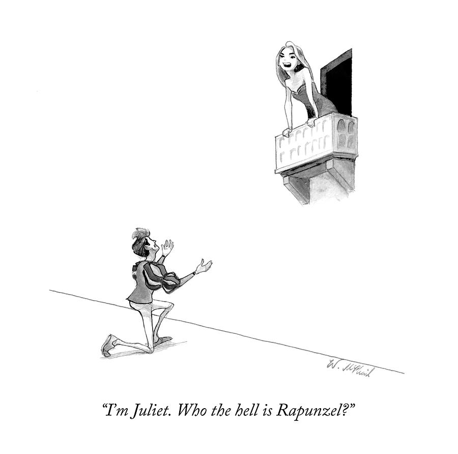 Romeo And Juliet Drawing - I'm Juliet. Who The Hell Is Rapunzel?