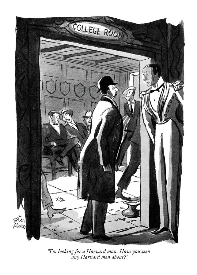 Im Looking For A Harvard Man. Have You Seen Any Drawing by Peter Arno