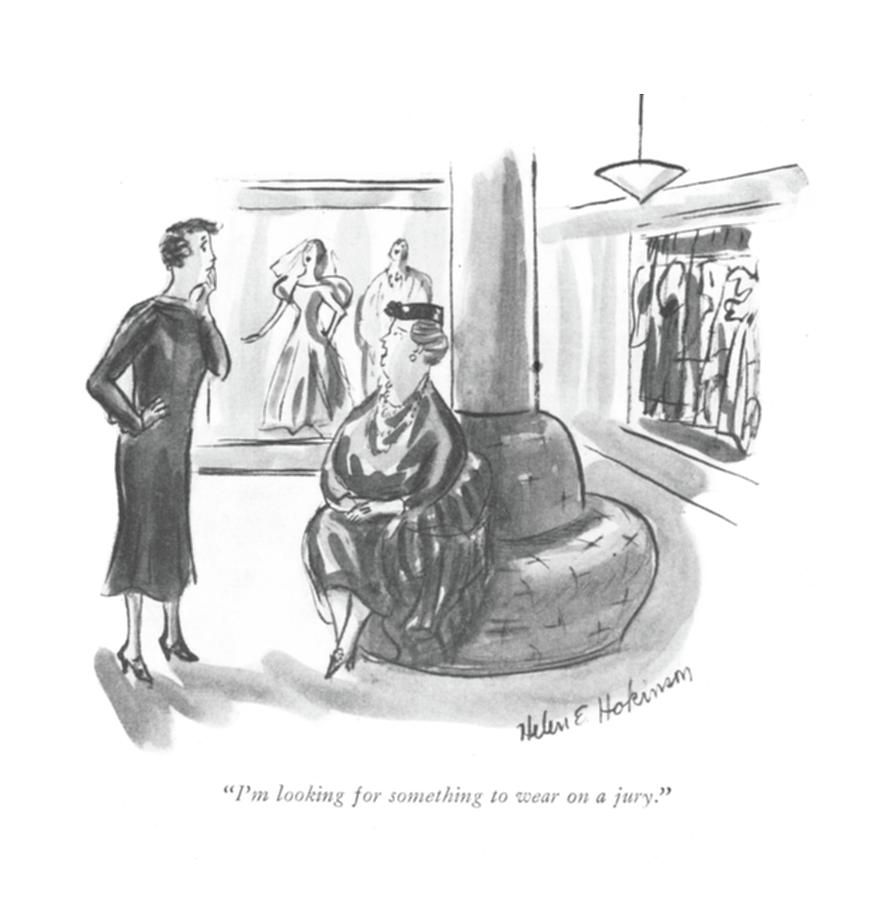 Im Looking For Something To Wear On A Jury Drawing by Helen E. Hokinson