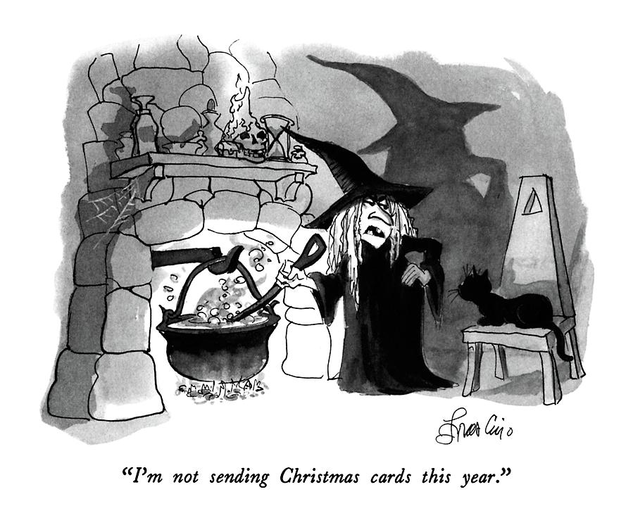 I\'m Not Sending Christmas Cards This Year Drawing by Edward Frascino