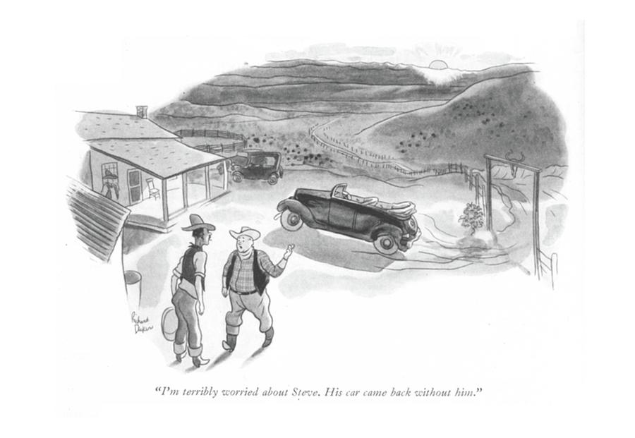 Im Terribly Worried About Steve. His Car Came Drawing by Richard Decker