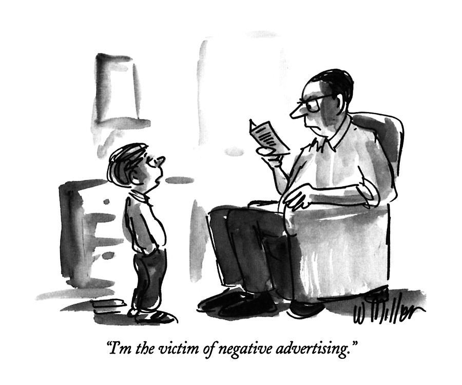 Im The Victim Of Negative Advertising Drawing by Warren Miller
