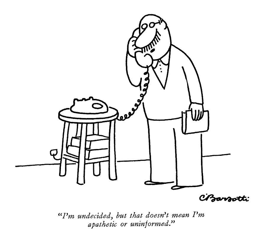 Im Undecided Drawing by Charles Barsotti