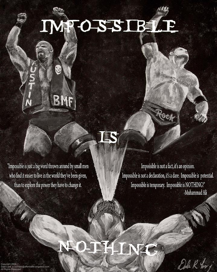 Wwe Painting - Impossible Is Nothing by Dale Loos Jr