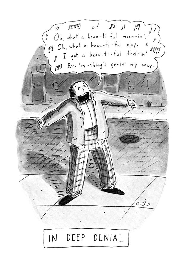 In Deep Denial Oh Drawing by Roz Chast