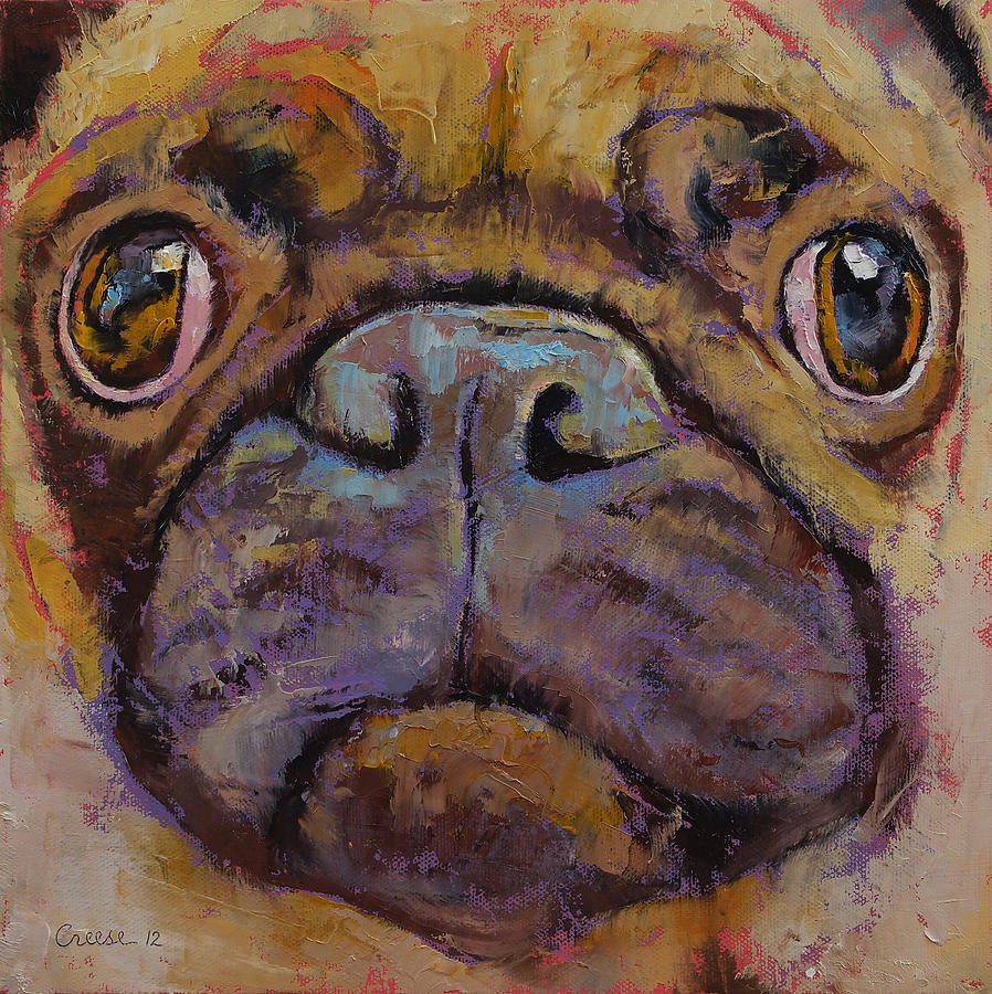 Dog Painting - Pug by Michael Creese