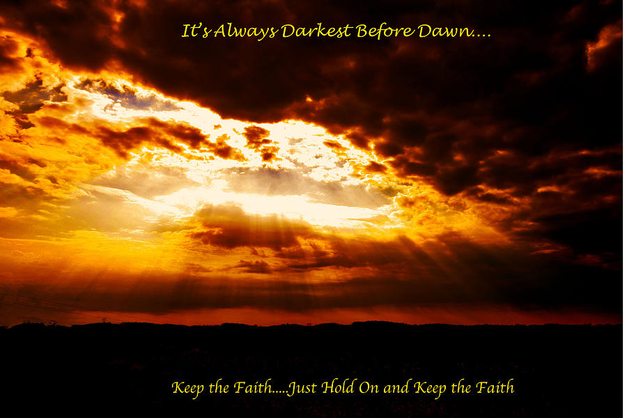 Greeting Card Photograph - Inspirational Its Always Darkest Just Before Dawn by Maggie Vlazny