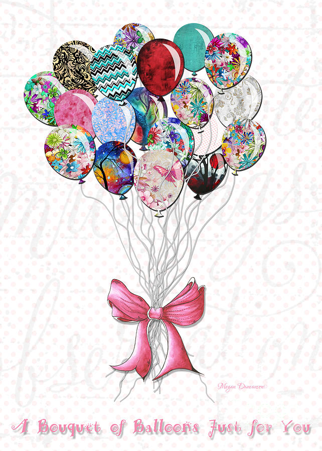 Inspirational Painting - Inspirational Uplifting Floral Balloon Art A Bouquet Of Balloons Just For You By Megan Duncanson by Megan Duncanson
