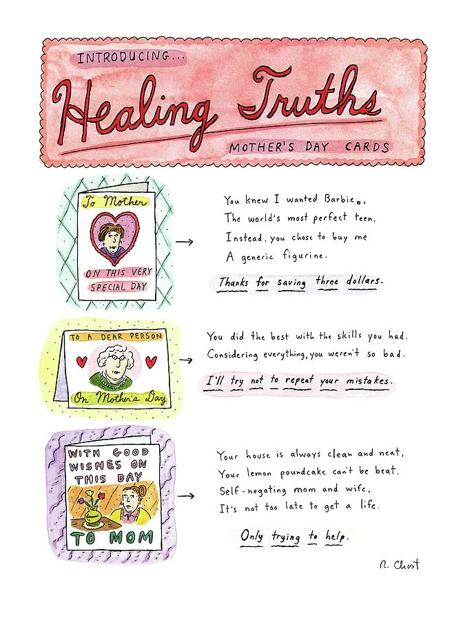 Introducing . . .healing Truths Mothers Day Cards Drawing by Roz Chast