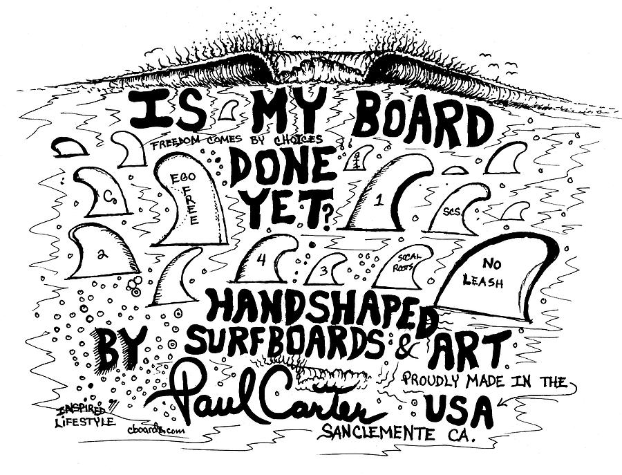 Is My Board Done Yet #1 Drawing by Paul Carter