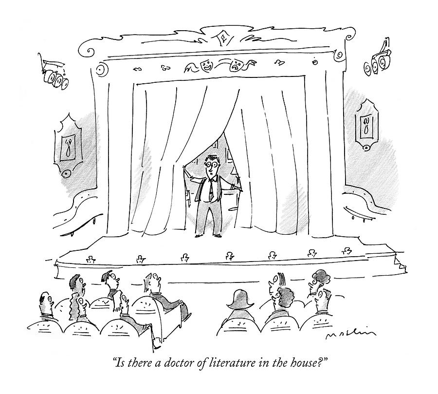 Is There A Doctor Of Literature In The House? Drawing by Michael Maslin