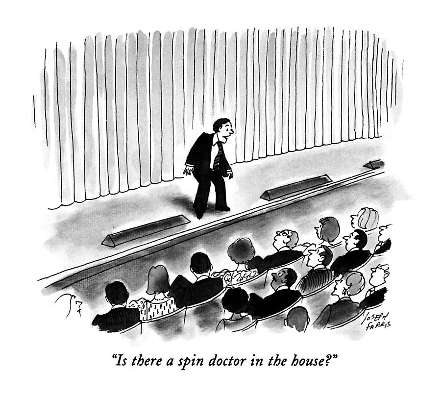 Is There A Spin Doctor In The House? Drawing by Joseph Farris