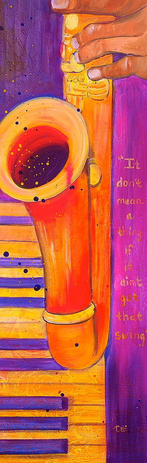 Jazz Painting - It Dont Mean A Thing by Debi Starr