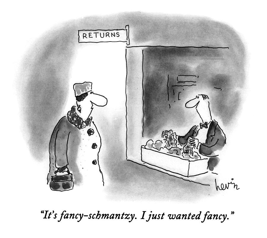 Its Fancy-schmantzy.  I Just Wanted Fancy Drawing by Arnie Levin