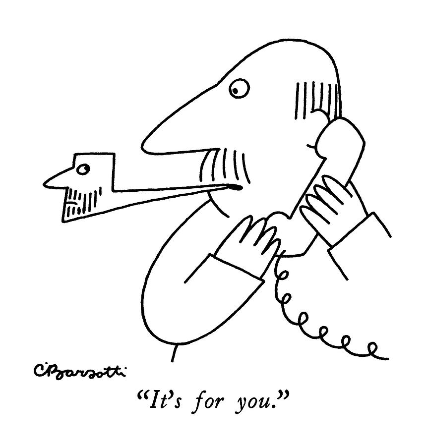 Its For You Drawing by Charles Barsotti