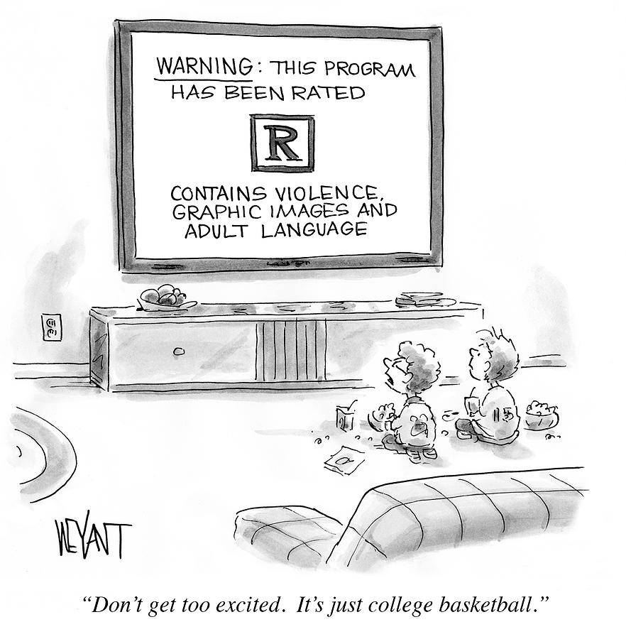 Its Just College Basketball Drawing by Christopher Weyant