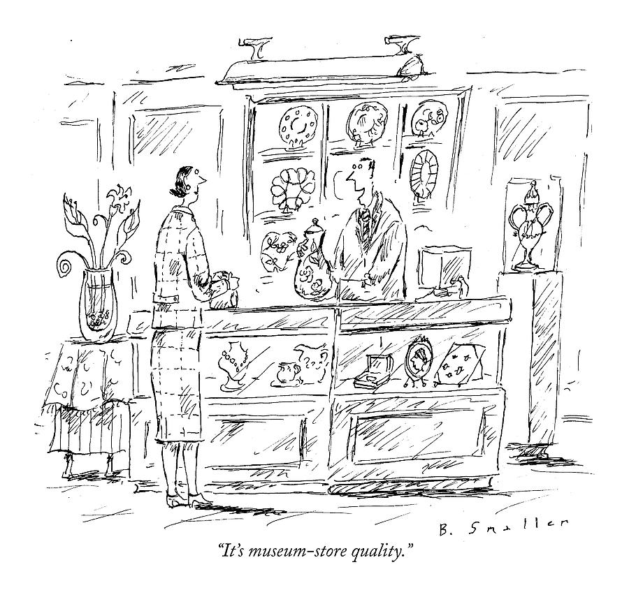 Its Museum-store Quality Drawing by Barbara Smaller