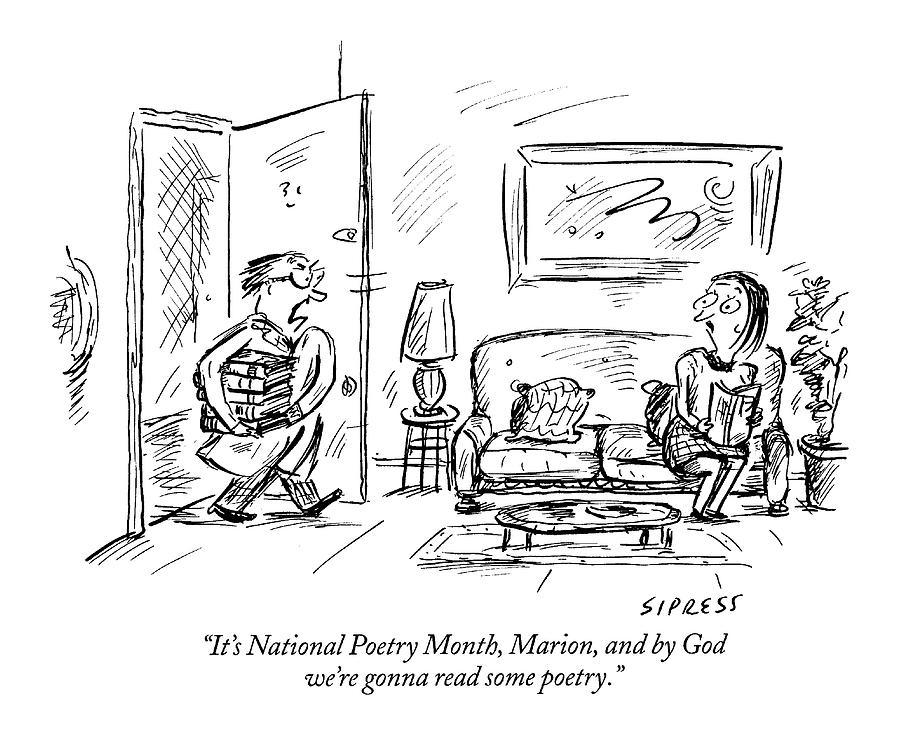 Its National Poetry Month Drawing by David Sipress