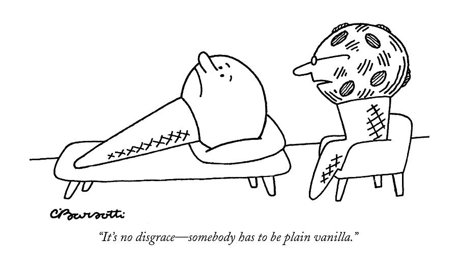 Its No Disgrace - Somebody Has To Be Plain Drawing by Charles Barsotti