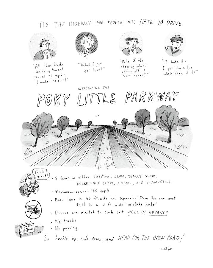 Its The Highway For People Who Hate To Drive Drawing by Roz Chast
