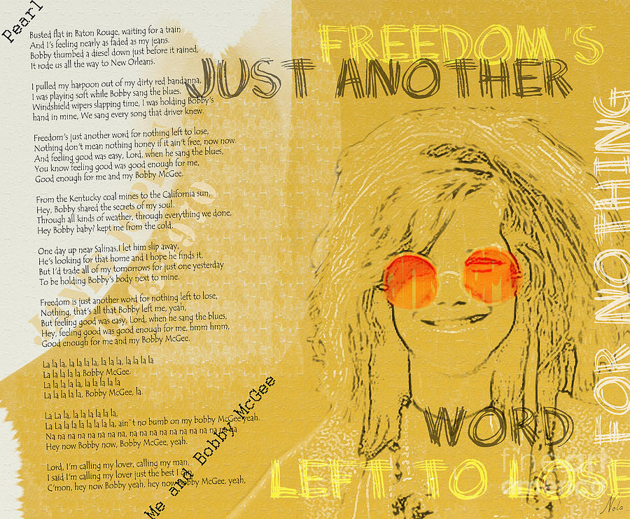 Janis Joplin Song Lyrics Bobby Mcgee Digital Art by Nola Lee Kelsey