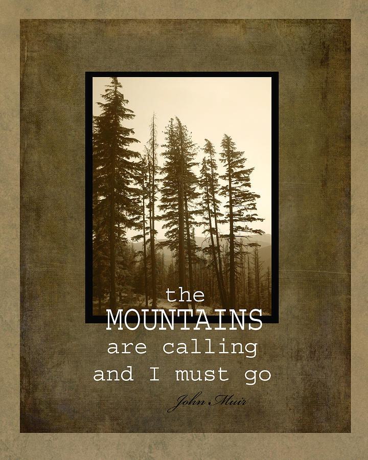 John Muir Quote Nature Photography Photograph By Ann Powell