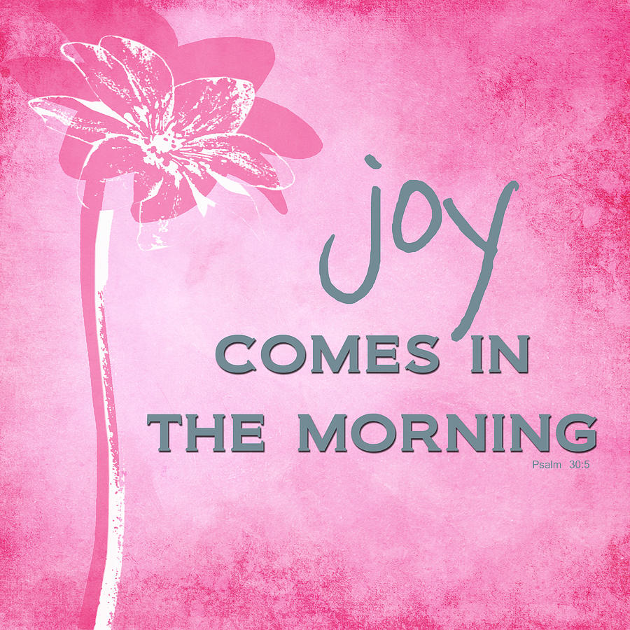Scripture Painting - Joy Comes In The Morning Pink And White by Linda Woods