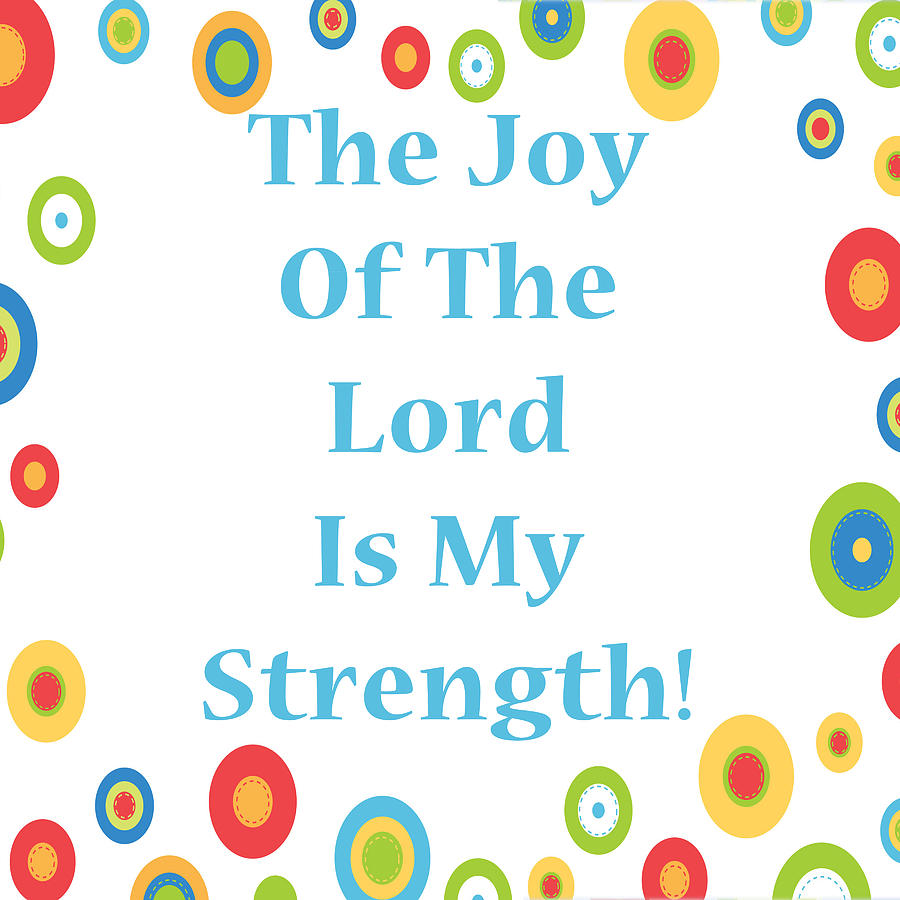 Hopeful Digital Art - Joy Of The Lord by Stephanie Grooms