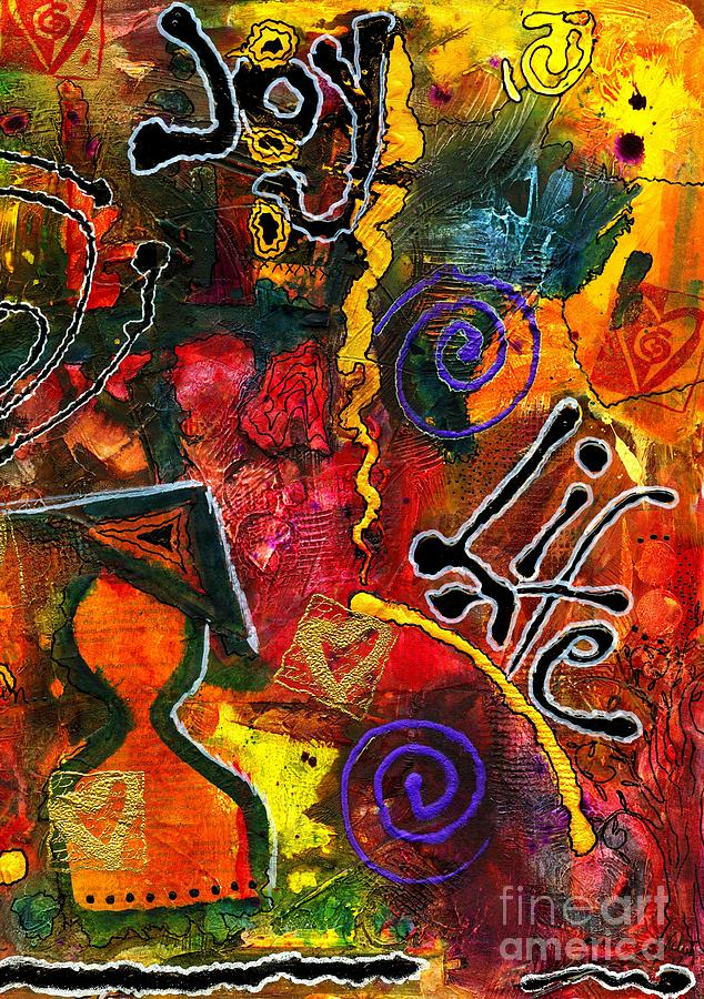 Love Mixed Media - Joyfully Living Life Anew by Angela L Walker