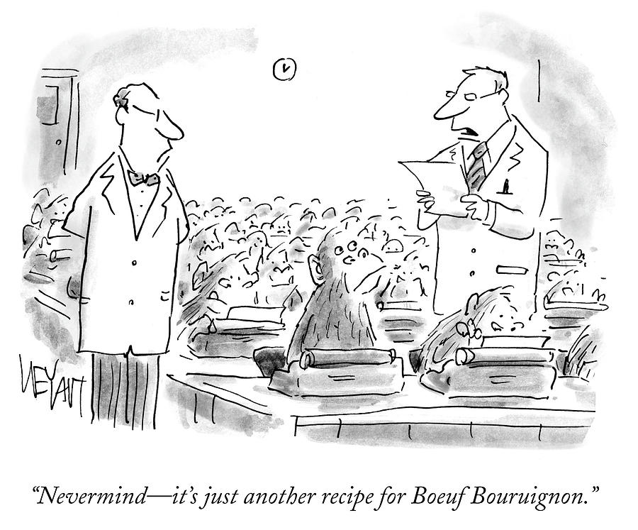 Cartoon Drawing - Just Anouther Recipe For Boeuf Bouruignon by Christopher Weyant